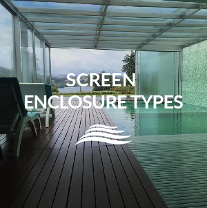 SCREEN ENCLOSURE TYPES